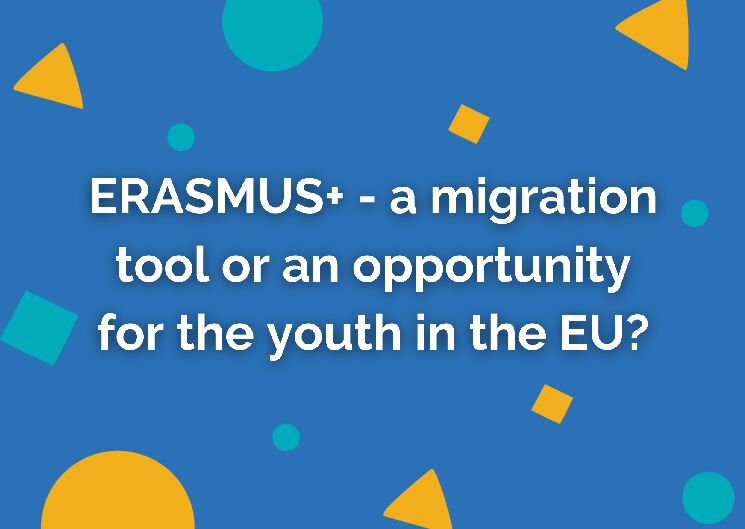 Erasmus+ – a migration tool or an opportunity for the youth in the EU?